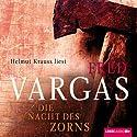 Die Nacht des Zorns (Kommissar Adamsberg 9) Hörbuch von Fred Vargas Gesprochen von: Helmut Krauss