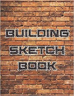 Building Sketch Book: 8 5