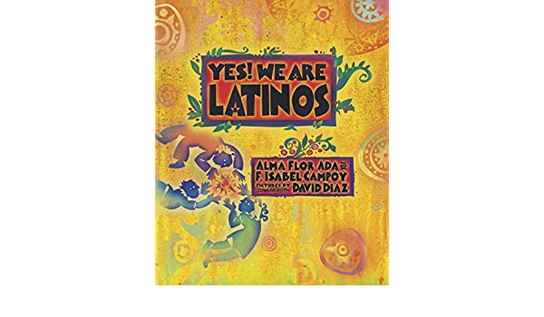 Yes! We Are Latinos: Poems and Prose About the Latino Experience (English Edition) eBook: Alma Flor Ada, F. Isabel Campoy, David Diaz: Amazon.es: Tienda ...
