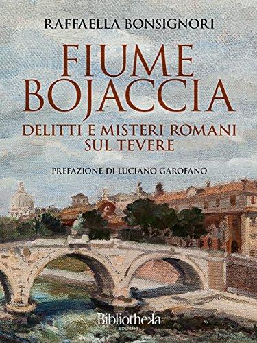 Fiume Bojaccia: Delitti e misteri romani sul Tevere (Criminologia) (Italian Edition)