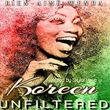 Koreen Unfiltered Audiobook by Bien-Aime Wenda Narrated by Skylar Lace