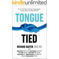 Tongue-Tied: How a Tiny String Under the Tongue Impacts Nursing, Speech, Feeding, and More (English Edition)
