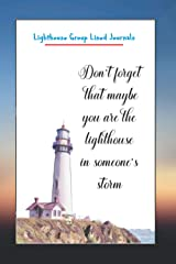 Lighthouse Group Lined Journals: Don't forget that maybe you are the ligthhouse in someone's storm. Paperback
