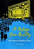 img - for A Refuge from Reality: Cinemas of Brighton and Hove book / textbook / text book