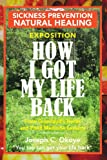 How I Got My Life Back, Joseph C. Okoye, 1453569057