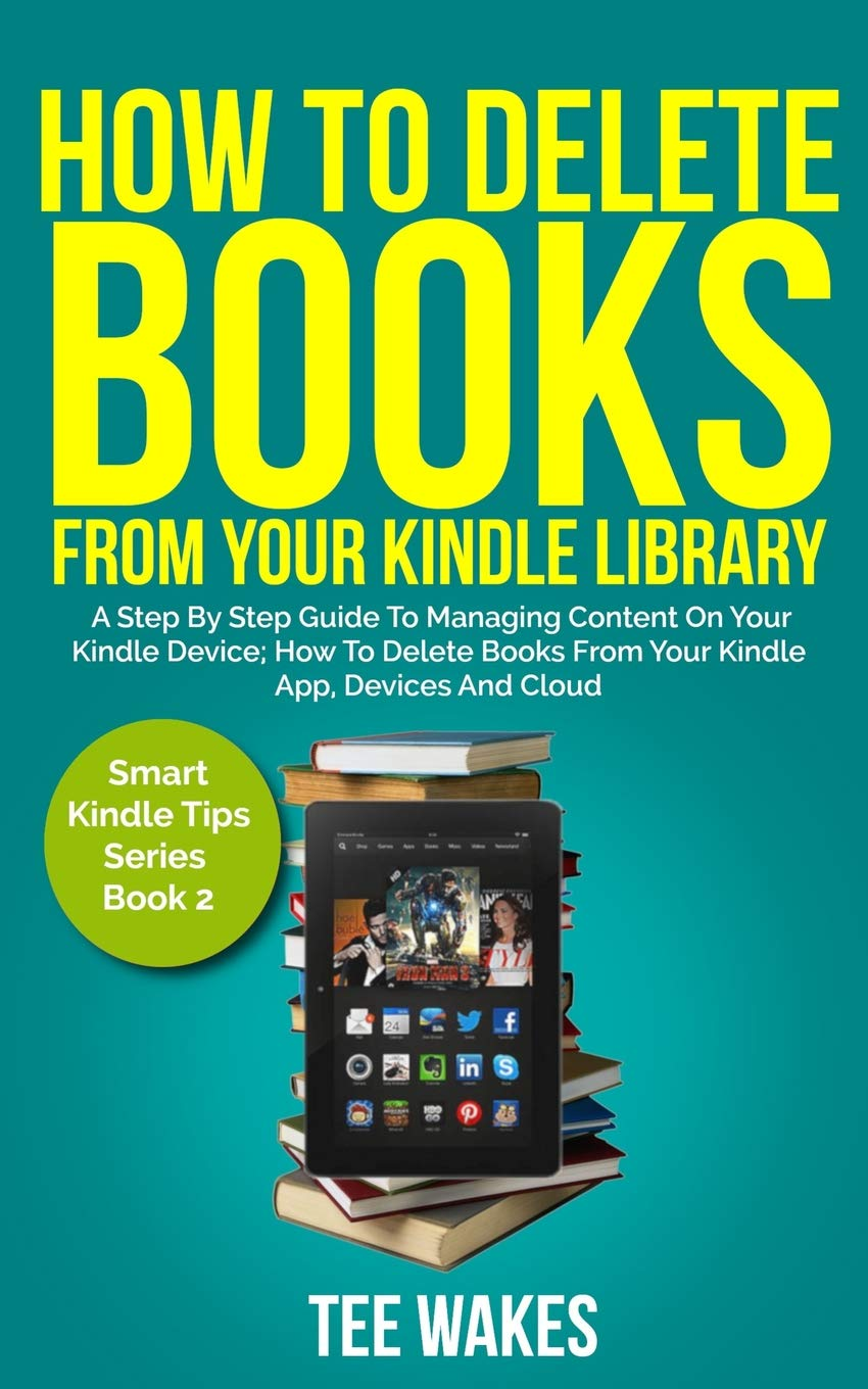 How To Delete Books From Your Kindle Library: A Step by Step