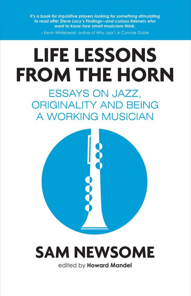 Workplace Safety Essay Life Lessons From The Horn Essays On Jazz Originality And Being A Working  Musician Sam Newsome  Amazoncom Books Examplification Essay also Easy Research Essay Topics Life Lessons From The Horn Essays On Jazz Originality And Being A  Daily Life Essay