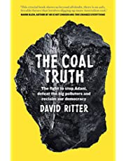 The Coal Truth: The Fight to Stop Adani, Defeat the Big Polluters and Reclaim our Democracy