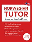 Norwegian Tutor: Grammar and Vocabulary Workbook (Learn Norwegian with Teach Yourself): Advanced beginner to upper intermediate course