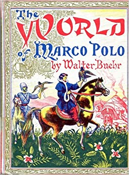 the world of marco polo walter buehr 9780399606878. Black Bedroom Furniture Sets. Home Design Ideas