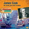 James Cook: Die Suche nach dem Paradies (Abenteuer & Wissen) Hörbuch von Maja Nielsen Gesprochen von: Wolf Aniol