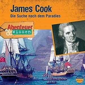 James Cook: Die Suche nach dem Paradies (Abenteuer & Wissen) Hörbuch