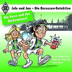 Die Hexe und der Büchsenwurf (Jule und Jan - Die Borussen Detektive 2)