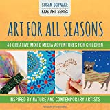 Art For All Seasons (Kids Art Series)