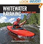 Whitewater Kayaking, 2nd Edition: The...