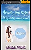 Detox: Réveillez Votre Corps! Libérez Votre Organisme des toxines !                (eau detox,jeûne,jus de fruits,jus de legumes,jus detox,lavement