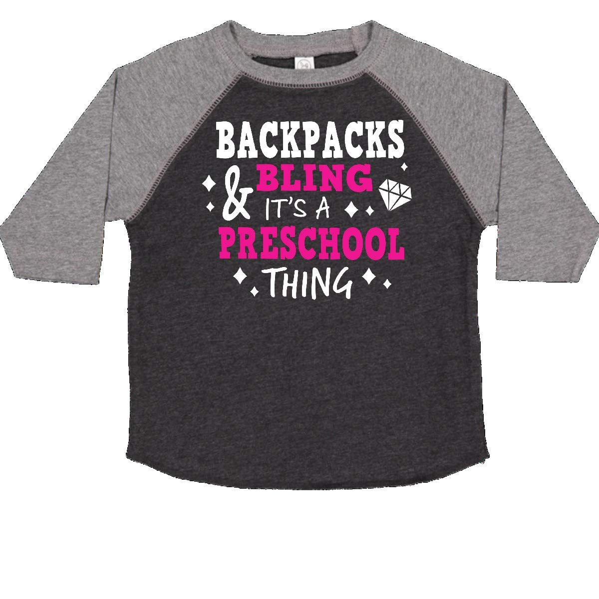 inktastic Backpacks and Bling Its a Preschool Thing Toddler T-Shirt