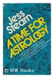 A Time for Astrology. by Stearn, Jess. published by Putnam Pub Group Hardcover