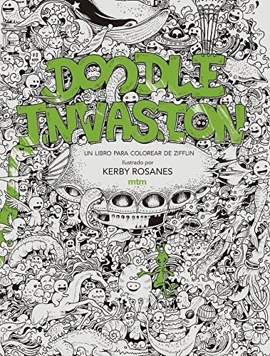 Doodle Invasion Un Libro Para Colorear De Ziffin Amazoncouk Kerby Rosanes 9788416497294 Books