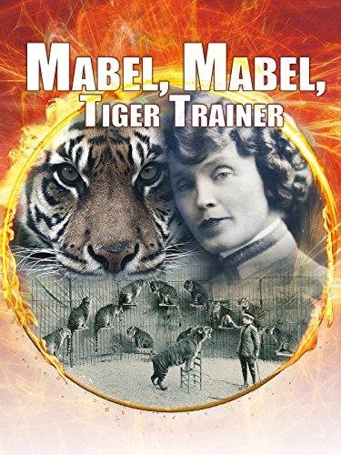 Mabel Mabel Tiger Trainer
