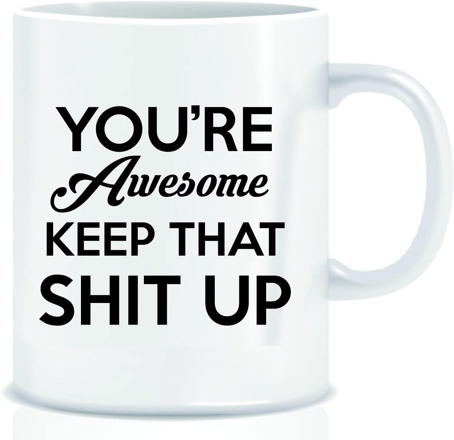 YOURE AWESOME KEEP THAT SHIT UP Coworkers Both Sides Printed Funny Coffee Mug with Quote 11 oz Mug Gift in Decorative Blue Ribbon Box Gifts for Family Friends