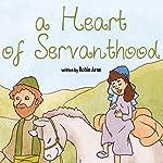 A Heart of Servanthood | Robin Arne
