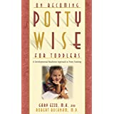 Pottywise for Toddlers: A Developmental Readiness Approach to Potty Training (On Becoming.)
