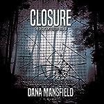 Closure: The Deceptions Trilogy, Book III | Dana Mansfield