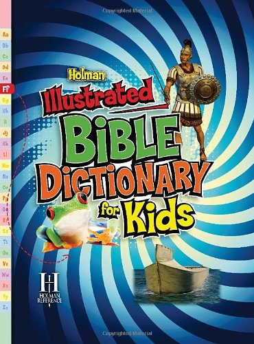 Holman Illustrated Bible Dictionary for Kids (Holman Reference)