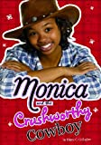 Monica and the Crushworthy Cowboy, Diana G. Gallagher, 1434225542