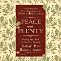 Peace and Plenty: Finding Your Path to Financial Serenity Audiobook by Sarah Ban Breathnach Narrated by Sarah Ban Breathnach