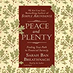 Peace and Plenty: Finding Your Path to Financial Serenity | Sarah Ban Breathnach