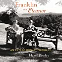 Franklin and Eleanor: An Extraordinary Marriage Audiobook by Hazel Rowley Narrated by Tavia Gilbert