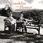Franklin and Eleanor: An Extraordinary Marriage   Hazel Rowley