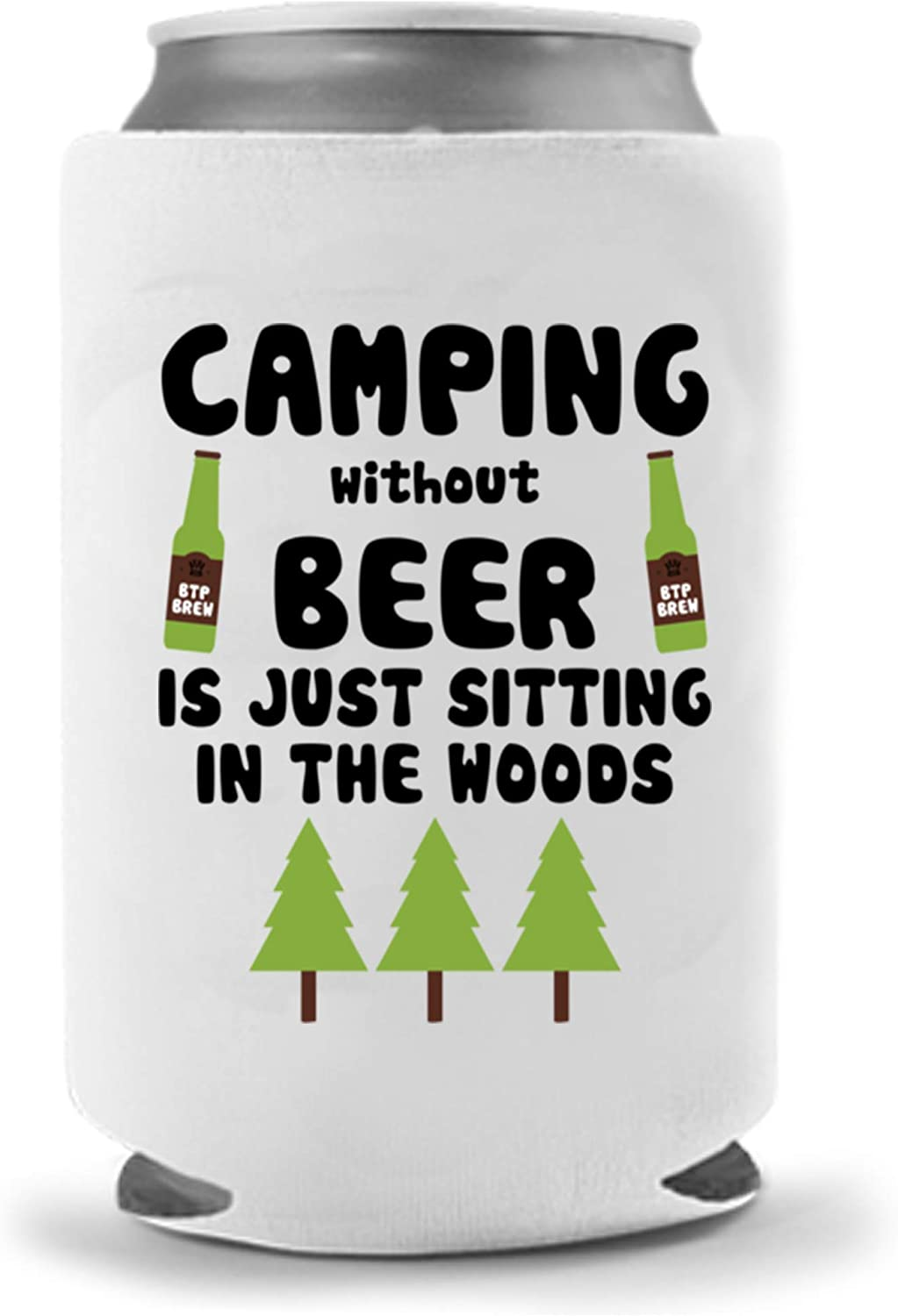 Camping Beer Holder - Camping without Beer is just Sitting in the Woods | Funny Novelty Can Cooler Coolie Huggie | Beer Beverage Holder Beer Gifts - Quality Neoprene Can Cooler Single