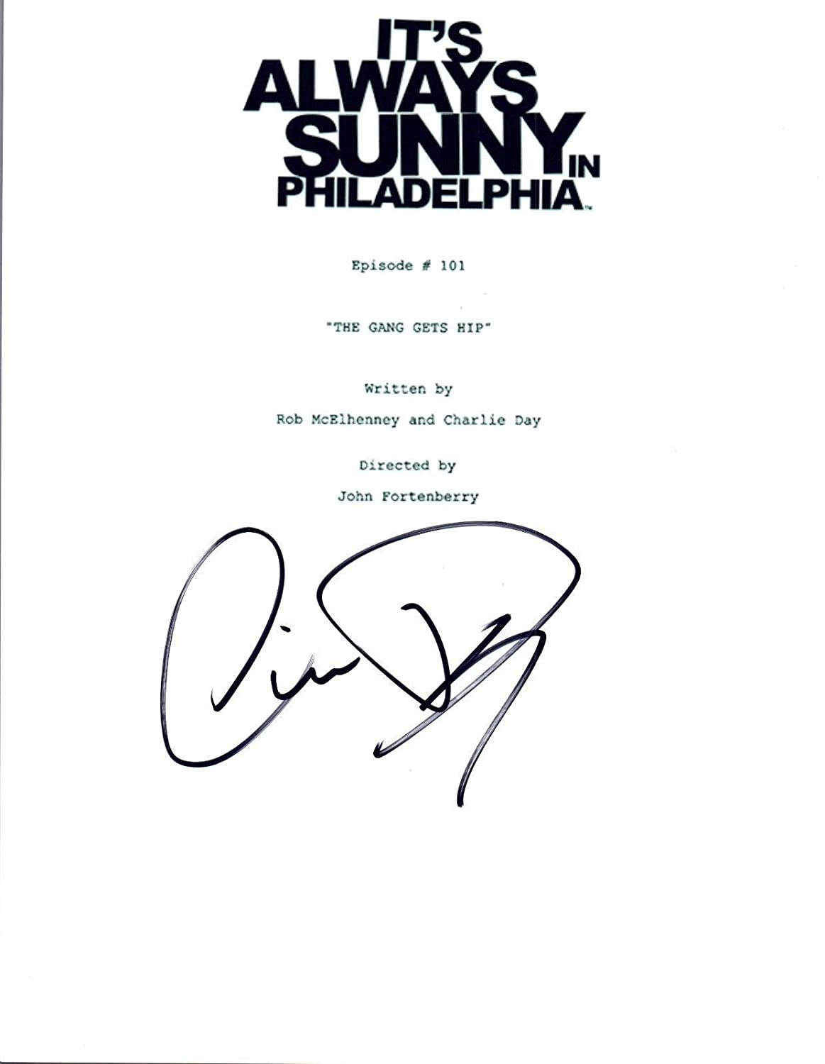 Charlie Day Signed Its Always Sunny in Philadelphia Pilot Episode ...