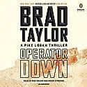 Operator Down: A Pike Logan Thriller, Book 12 Hörbuch von Brad Taylor Gesprochen von: Rich Orlow, Henry Strozier