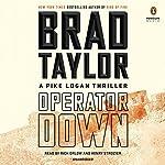 Operator Down: A Pike Logan Thriller, Book 12 | Brad Taylor