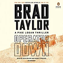 Operator Down: A Pike Logan Thriller, Book 12 Audiobook by Brad Taylor Narrated by Rich Orlow, Henry Strozier