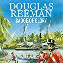 Badge of Glory Audiobook by Douglas Reeman Narrated by David Rintoul