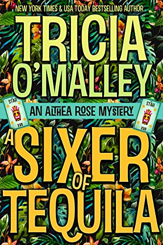 A Sixer of Tequila (The Althea Rose Series Book 6) by [O'Malley, Tricia]
