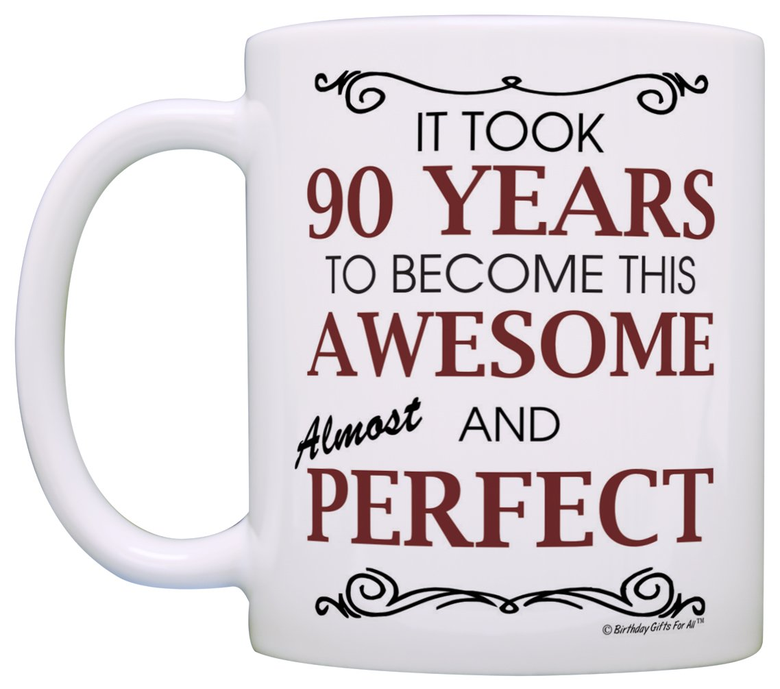 Amazon 90th Birthday Gifts For All Took 90 Years Awesome Funny Party Gift Coffee Mug Tea Cup White Kitchen Dining