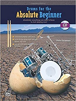Drums for the Absolute Beginner: Absolutely Everything You Need to Know to Start Playing Now!, Book & CD by Pete Sweeney (2002-01-01)