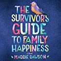 The Survivor's Guide to Family Happiness Audiobook by Maddie Dawson Narrated by Amy McFadden