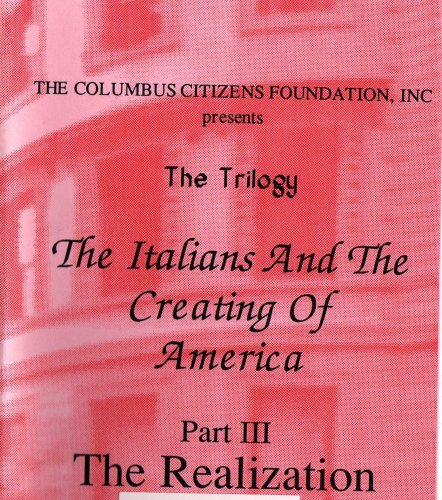 The Columbus Citizens Foundation, Inc. presents The Italians and the Creating of America Part III: The Realization VHS NTSC Video Tape