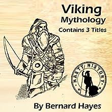 Viking Mythology: 3-in-1 Combo: Norse Gods, Goddesses, Vikings, and Myths Audiobook by Bernard Hayes Narrated by Jae Huff