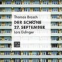 Der schöne 27. September Hörbuch von Thomas Brasch Gesprochen von: Lars Eidinger