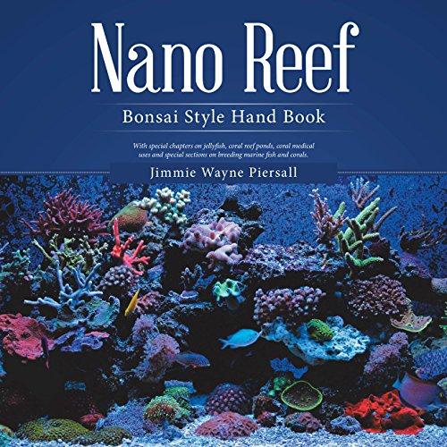 Nano Reef: Bonsai Style Hand Book