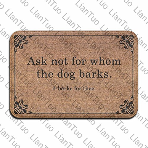 - Ask Not For Whom The Dog Barks Fashion 15.7 X 23.6 In Absorbent Non Slip Floor Rug Coral Carpet Funny Doormat Funny Door Mat Funny Doormats Quote Doormat Unique Doormat Funny Mat
