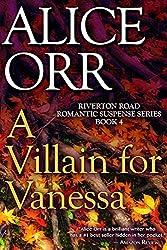A Villain for Vanessa: Riverton Road Romantic Suspense Book 4 (Riverton Road Romantic Suspense Series)